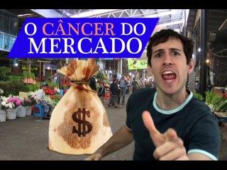 20.O câncer do mercado