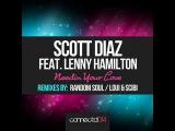 Scott Diaz Feat Lenny Hamilton - Needin' Your Love (Random Soul Vocal Mix)
