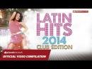 LATIN HITS 2014 ► VIDEO HIT MIX COMPILATION ► BEST LATIN FITNESS MUSIC - SALSA, BACHATA, REGGAETON
