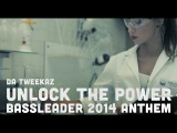 Da Tweekaz - Unlock The Power (Bassleader 2014 Anthem) (Official Video Clip)