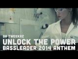 Da Tweekaz - Unlock The Power (Bassleader 2014 Anthem) (Official Video Clip)