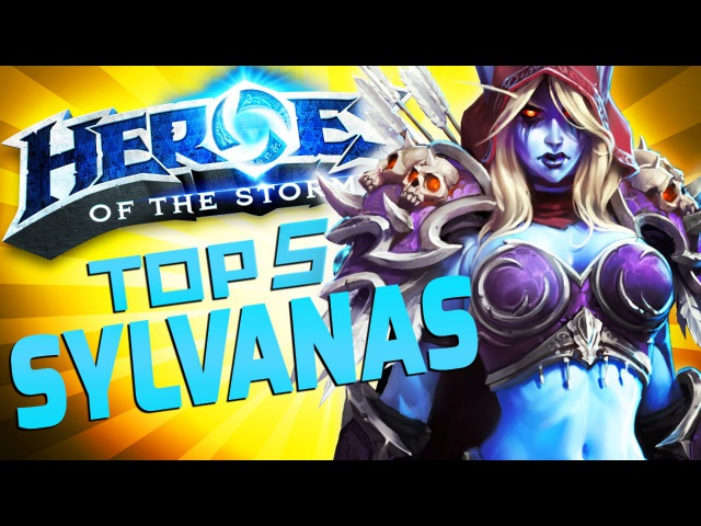 Top 5 Reasons To Play Sylvanas | Heroes of the Storm Hero | Sylvanas Gameplay Guide