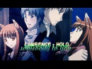 » somebody to you spice and wolf amv lawrence x holo