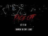 Eminem &amp 50 Cent ft. G-Unit  - Face Off (Let it Go)  Breaking Point 2