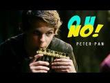 Peter Pan  Oh No!