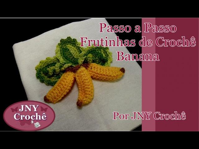 Passo a passo Frutinhas de Crochê Banana 3D por JNY Crochê