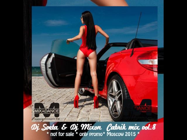 Dj Mixon and Dj Sveta - Cabrik Mix 8