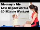 Mommy and Me Low Impact Cardio 20 Minute Postnatal Workout for Mom and Baby