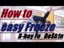 HOW To easy freeze(Флажок) b-boy Fe_DoSk1n