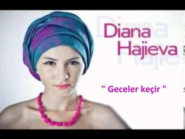 Diana Haciyeva - Geceler kecir (music: Eldar Mansurov)