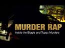 Трэйлер к фильму Murder Rap Inside The Biggie And Tupac Murders