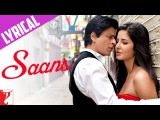 Lyrical Saans Full Song with Lyrics Jab Tak Hai Jaan Shah Rukh Khan Katrina Kaif Gulzar
