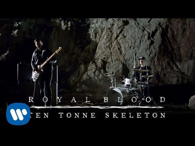 Royal Blood Ten Tonne Skeleton Official Video