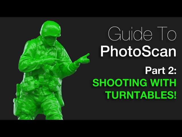 PhotoScan Guide Part 2 Turntable Tutorial!