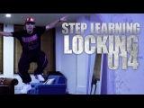 LOCKING 014 | STEP LEARNING - Dance Tutorials