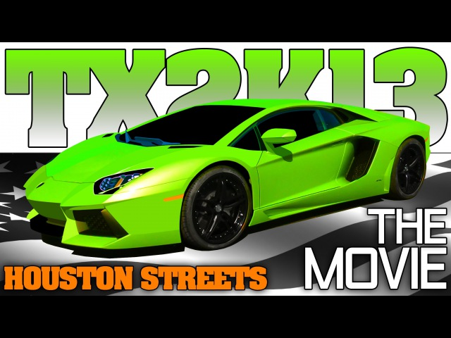 TX2K13 The Movie Streets of Houston, Texas drag racing 2013 Full Event