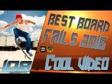 Best Board Fails 2016 || Epic fail - Cool Video © #108