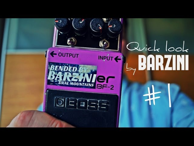 Quick look by BARZINI 1 - Boss BF-2 Plus