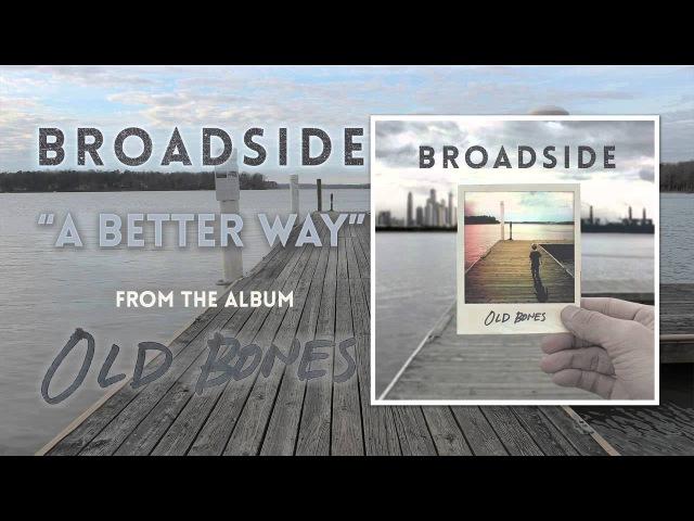 Broadside A Better Way (AUDIO)