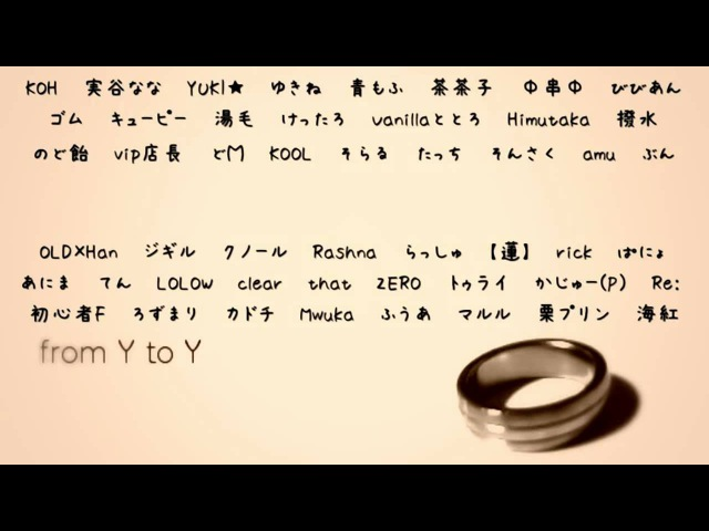 【*爆音推奨*】from Y to Y【50人大合唱】 / from Y to Y - Nico Nico Chorus