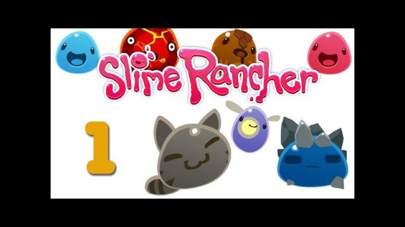 Slime Rancher - прохождение [1] v0.2.3b