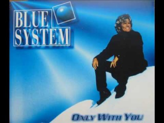 Blue System - Only With You (Extended Version, 1996)
