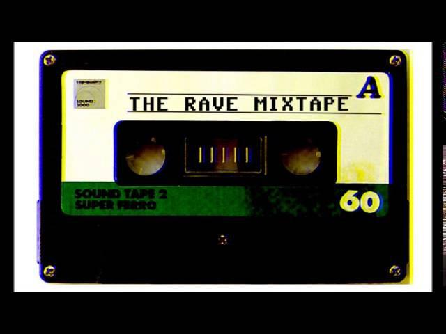 The Rave Mixtape (The Best OldSkool Classics) HQ
