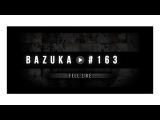 BAZUKA - Feel Like [Episode 163]