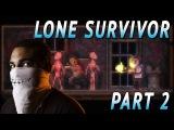 READY FOR MY RADIO VOICE  Lone Survivor - Part 2