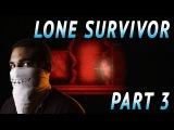 IS IT A DREAM  Lone Survivor - Part 3