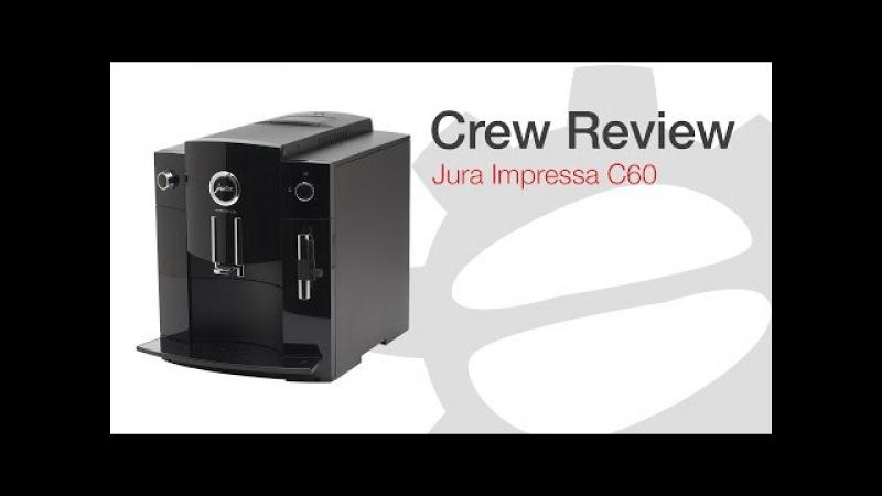 Crew Revew Jura C60