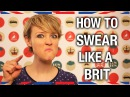 How to Swear Like a Brit - Anglophenia Ep 29