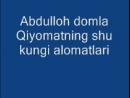 Abdulloh domla Qiyomatning shu kungi alomatlari
