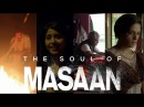 The Soul of Masaan The Characters Richa Chadha Sanjay Mishra Vicky Kaushal Shweta Tripathi