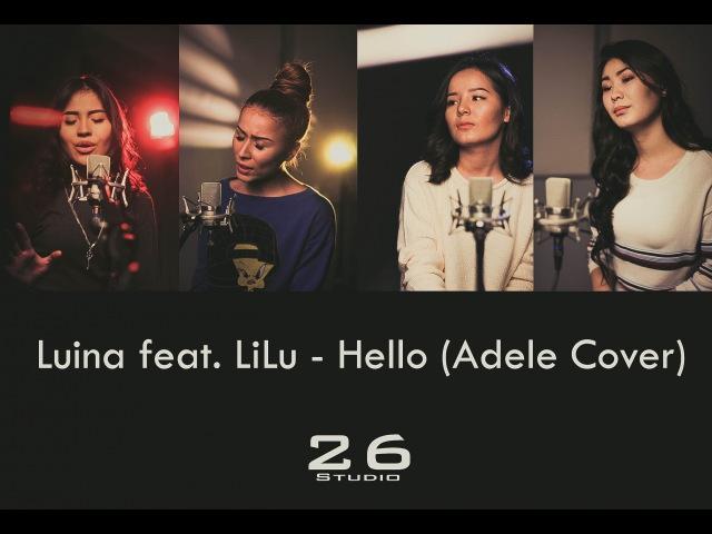 Luina feat ЛиЛу - Hello (Adele Cover) 26Studio