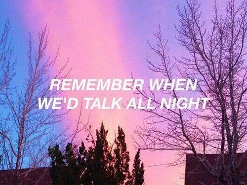 Помнишь, как мы разговаривали всю ночь?