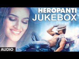 Heropanti Full Songs Jukebox   Tiger Shroff   Kriti Sanon   Sajid - Wajid
