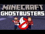 Minecraft Мини-Игры : Ghostbusters - ОХОТНИКИ ЗА ПРИВИДЕНИЯМИ!
