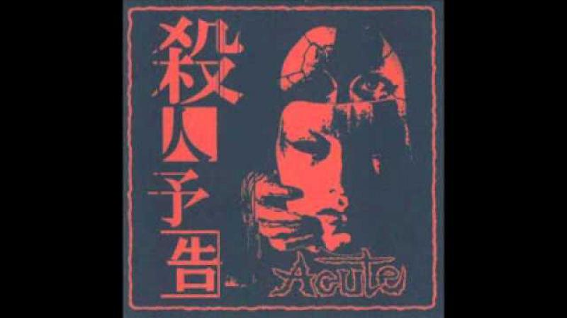 ACUTE - JAPANESE HARDCORE PUNK