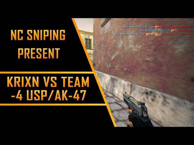 [NC SNIPING] krixN -4 usp/ak-47