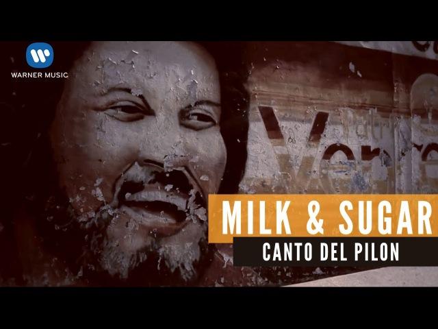 MILK SUGAR – CANTO DEL PILON feat. Maria Marquez (Official Music Video)
