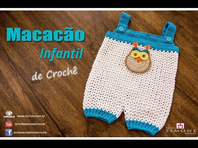 Macacão Bebê de Crochê Corujinha - passo a passo - Professora Simone