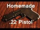 Homemade .22 Pistol