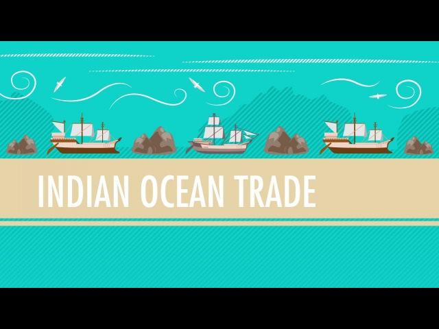 Int'l Commerce, Snorkeling Camels, and The Indian Ocean Trade: Crash Course World History 18