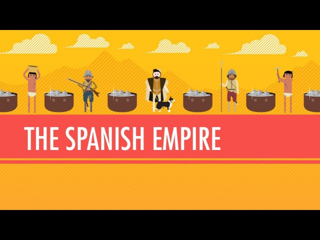 The Spanish Empire, Silver, Runaway Inflation: Crash Course World History 25