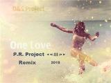 D&ampS Project - One Love (P.R. Project Remix 2015)