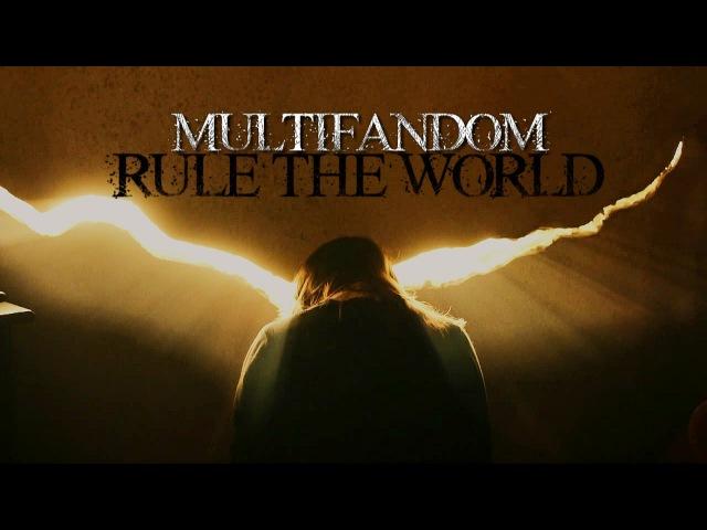 Multifandom | Rule the World