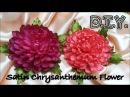 D.I.Y. Satin Chrysanthemum Flower | MyInDulzens