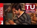 Lyrical Tu - Full Song with Lyrics - Dum Laga ke Haisha