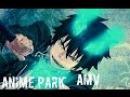 AnimePark-/Blue Exorcist AMV/Синий Экзорцист АМВ/2015